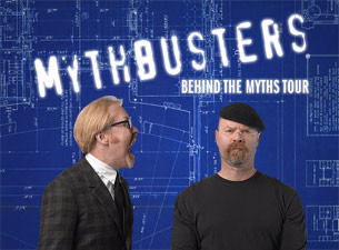 Mythbusters: BEHIND THE MYTHS TOUR Tickets