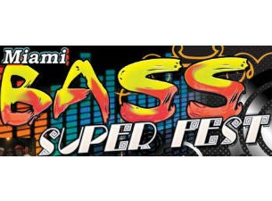 Miami Bass Super Fest Tickets