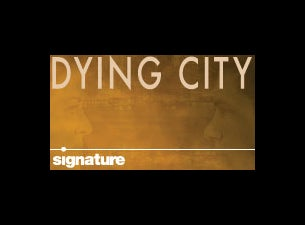 Dying City Tickets