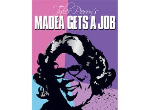 Tyler Perry's Madea Gets a Job Tickets