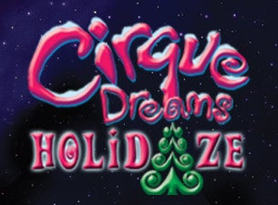 Cirque Dreams Holidaze Tickets