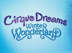 Cirque Dreams Winter Wonderland Tickets
