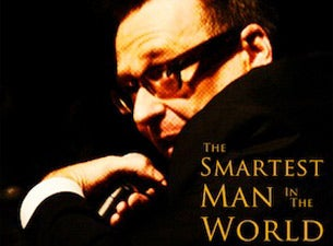 The Smartest Man In the World Tickets