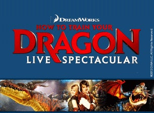 DreamWorks How To Train Your Dragon Live Spectacular Tickets