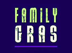 Family Gras Tickets