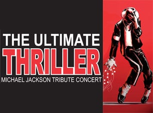 The Ultimate Thriller 'the' Michael Jackson Tribute Tickets