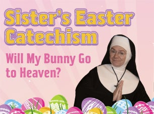 Sister's Easter Catechism Tickets