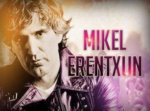 Mikel ErentxunTickets
