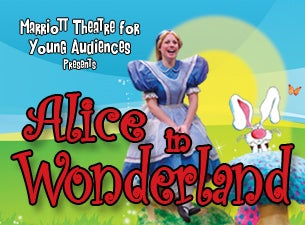 Marriott Theatre for Young Audiences Presents - Alice In Wonderland Tickets