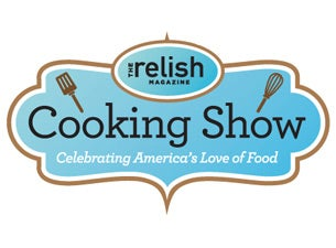 The Relish Cooking Show Tickets