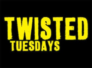Twisted Tuesdays Tickets