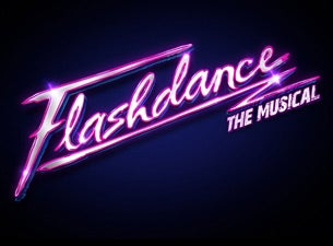 Flashdance (Chicago) Tickets