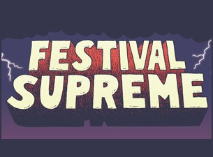 Festival Supreme Tickets