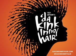 'da Kink In My Hair Tickets