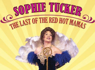 Walnut Street Theatre's Sophie Tucker: the Last of the Red Hot Mamas Tickets