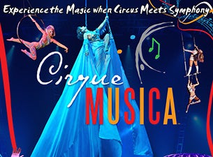 Cirque Musica Tickets