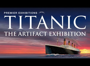 Titanic - the Artifact Exhibition Tickets