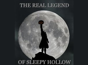 The Real Legend of Sleepy Hollow Tickets
