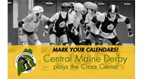 Central Maine Roller Derby at Cross Insurance Center