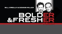 Bill O'Reilly & Dennis Miller Bolder & Fresher Tour