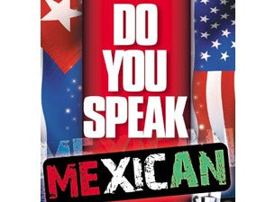 Do You Speak Mexican? Tickets