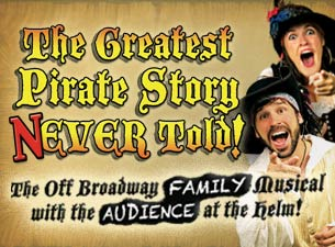 The Greatest Pirate Story (N)Ever Told! Tickets