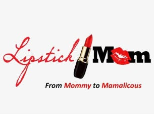 Lipstick Mom: From Mommy To Mamalicious Tickets