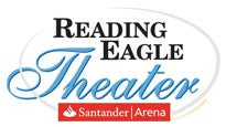 Reading Eagle Theater at the Santander Arena(Formerly Sovereign) Tickets