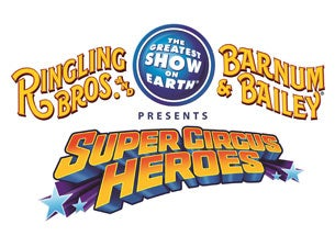 Ringling Bros. and Barnum & Bailey: Super Circus Heroes Tickets