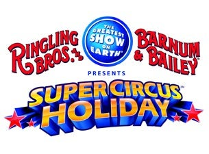 Ringling Bros. and Barnum & Bailey Presents Super Circus Holiday Tickets