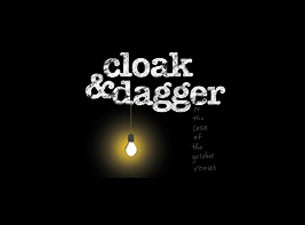 Cloak and Dagger Tickets
