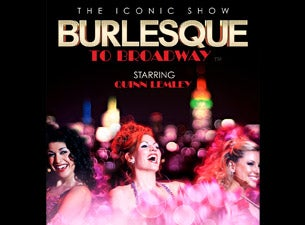 Burlesque To Broadway Tickets