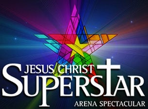 Jesus Christ Superstar Arena Spectacular Tickets