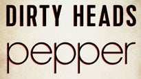 More Info AboutDirty Heads & Pepper