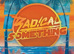 Radical Something Tickets