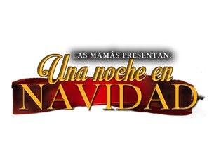 Las Mamás presentan: Una Noche de Navidad