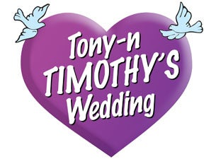Tony N' Timothy's Wedding Tickets