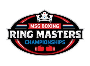 MSG Boxing Presents Ring Masters Championships