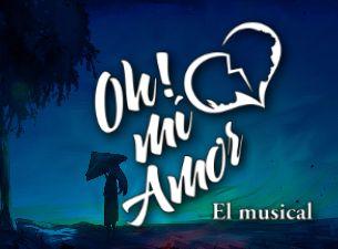 Oh mi amor el musical