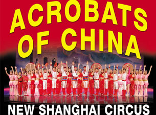 Acrobats of China featuring New Shanghai Circus Tickets