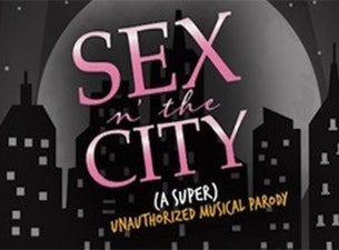 Sex N' The City (a Super) Unauthorized Musical Parody