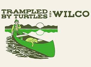 Trampled By Turtles & Wilco