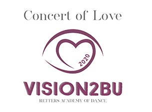 Retters Academy of Dance presents Concert of Love 2020:VISION2BU