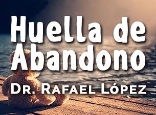 Huella de Abandono por Dr. Rafael Lopez