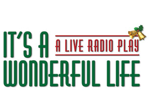 It's a Wonderful Life (A Radio Drama) Tickets