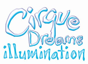 Cirque Dreams Illumination Tickets