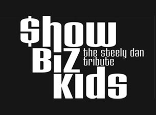 Show Biz Kids - the Steely Dan Tribute Tickets