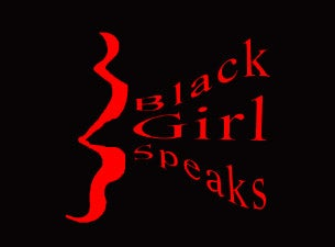 Black Girl Speaks Tickets