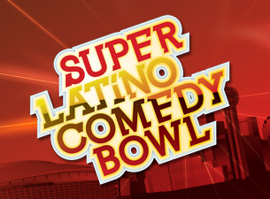 Super Latino Comedy Bowl Tickets