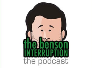 The Benson Interruption Tickets